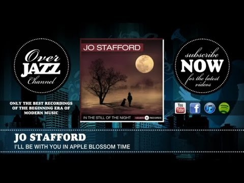 Tekst piosenki Jo Stafford - I'll Be With You In Apple Blossom Time po polsku