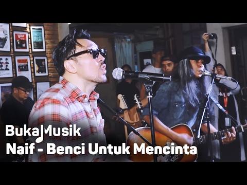 Video BukaMusik: Naif - Benci Untuk Mencinta (With Lyrics) download in MP3, 3GP, MP4, WEBM, AVI, FLV January 2017