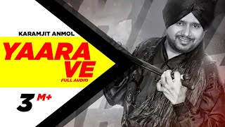 Yaara Ve 2 | Karamjit Anmol | Latest Punjabi Song 2014