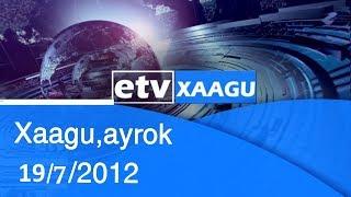 Xaagu,ayrok 19/7/2012 |etv
