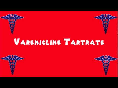 Pronounce Medical Words ― Varenicline Tartrate