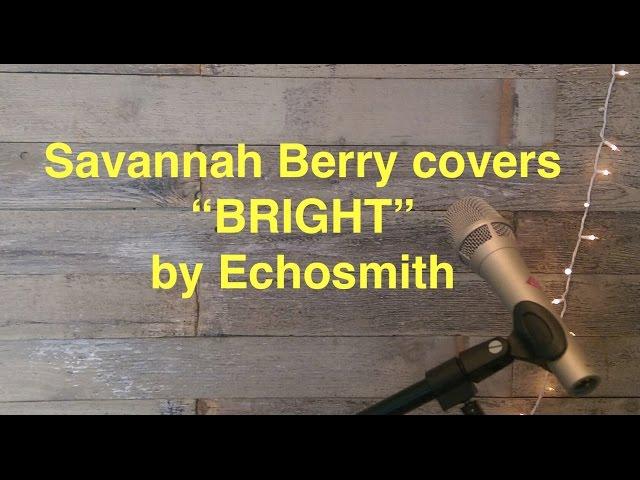Echosmith Bright Cover By Savannah Berry Mp3downloadonline Com