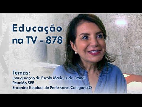Inauguração da Escola Maria Lucia Prandi / Reunião SEE / Encontro Estadual de Professores Categoria O