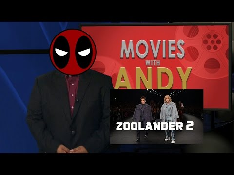 "Movies with Andy: ""Zoolander 2"" and ""Deadpool"""