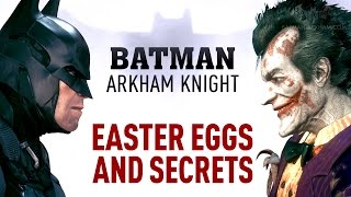 All Easter Eggs, References and Secrets found in Batman: Arkham KnightBatman Arkham Easter Eggs Playlist:https://www.youtube.com/playlist?list=PLJms5sWamFOUWtPTztRuqmNtcd1kaoukB===================================0:00 - #1: The Alternate Intro1:09 - #2: The 4-25 Cell2:16 - #3: Demon Jason Todd3:19 - #4: Red Hood Redemption4:31 - #5: Man-Bat Sighting5:24 - #6: She-Bat6:58 - #7: Man-Bat Breakout8:22 - #8: Happy Unicorn TV9:15 - #9: First Appearance10:11 - #10: The Long Halloween10:45 - #11: Calendar Man12:48 - #12: Anarky13:08 - #13: Bane13:53 - #14: Clayface15:18 - #15: Copperhead15:40 - #16: Deadshot16:06 - #17: Mr. Zsasz17:33 - #18: Ivy Lives18:02 - #19: Solomon Grundy19:02 - #20: The Flying Graysons19:46 - #21: The Evidence Archive21:26 - #22: Birds of Prey22:05 - #23: Superman23:46 - #24: Otisburg24:30 - #25: Voicemail Messages26:59 - #26: President Luthor27:35 - #27: Wonder Woman28:00 - #28: Aquaman28:18 - #29: Flash28:48 - #30: Green Arrow30:24 - #31: Nth Metal31:13 - #32: Martian Manhunter & GCPD31:40 - #33: The Creeper31:59 - #34: Swamp Thing32:36 - #35: DC Characters (Ace the Bat-Hound, Ash, Atom, Black Canary, Blockbuster, Bookworm, Booster Gold, Brutale, The Carpenter, The Charlatan, Cluemaster, Commissioner Loeb, Condiment King, Constantine, The Clock King, Crazy Quilt, Cyborg, Doctor Phosphorus, Earl Cooper, El Dorado, Ferris, Film Freak, Firebug, The Gray Ghost, Harold Allnut, Jackanapes, Jazzman, Kairi Tanaga, KGBeast, Killer Frost, Mad Hatter, Matter-Eater Lad, Mister Camera, Mister Unknown, Monocle, Music Meister, Ocean Master, Osiris, Phosphorus Rex, Professor Milo, The Royal Flush Gang, Rupert Thorne, Secret Six, The Shark, Gotham City Sirens, Sweet Tooth, Tally Man, Tarantula, Toyman, Wildcat and Zatanna)44:37 - #36: DC Brands (AmerTek, Big Belly Burger, Blaze Comics, Kord, Cale-Anderson, Daily Planet, Janus Cosmetics, Koul-Brau, LexCorp, Mendo Soap, Sartorico and Soder Cola)46:28 - #37: DC Locations (Belle Reve, Blackgate, Cadmus, Hell's Gate, Kas
