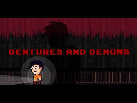 Dentures and Demons