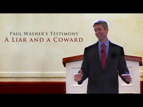 Paul Washer's Testimony: A Liar and a Coward