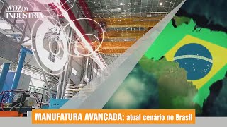 Manufatura Avançada: atual cenário no Brasil