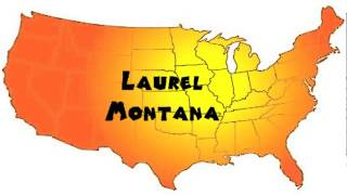 Laurel (MT) United States  city photos gallery : How to Say or Pronounce USA Cities — Laurel, Montana