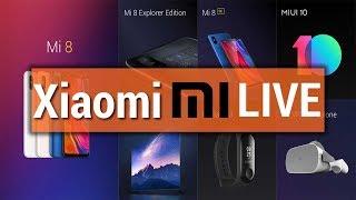 🔴  Xiaomi Live Launch Event: Mi 8, Mi 8 SE, Mi Band 3, MiUi 10, Smart TV | Know Price, Specs