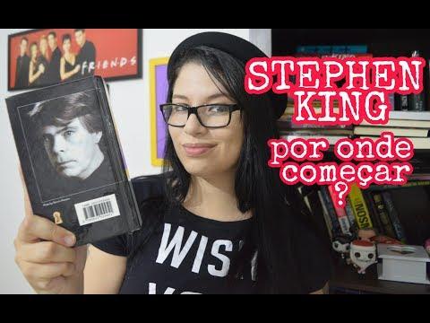 STEPHEN KING: Por onde começar?  ? Sexta Literária