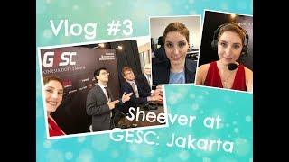Sheever at GESC: Jakarta - Vlog #3