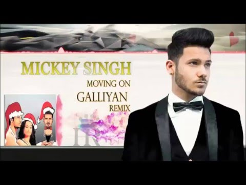 Video Mickey Singh   Galliyan Remix (Moving On) Audio Jukebox Latest download in MP3, 3GP, MP4, WEBM, AVI, FLV January 2017