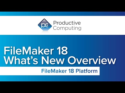 FileMaker 18 New Features in under 7 minutes
