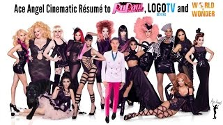 Ace Angel Cinematic Résumé to Rupaul, LogoTV and World of Wonder Productions