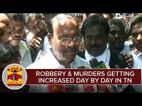 Robbery-Murders-Getting-Increased-in-Tamil-Nadu--Ramadoss-PMK