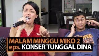 Video Malam Minggu Miko 2- Konser Tunggal Dina MP3, 3GP, MP4, WEBM, AVI, FLV April 2019