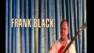Frank Black  Hang On To Your Ego Official Video