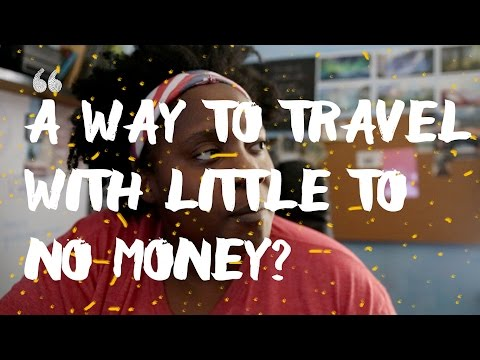 A way to travel for little to no money?
