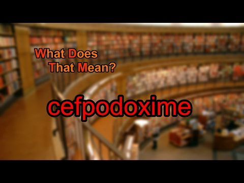 What does cefpodoxime mean?