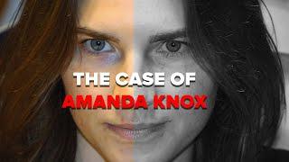 The Case of Amanda Knox