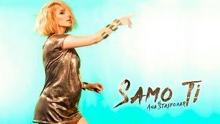 Ana Stajdohar - SAMO TI - Official Video, 2016. NEW!!!