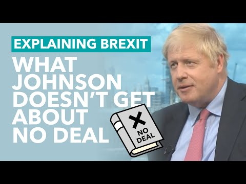What Boris Johnson Doesn't Understand About Brexit - Brexit Explained
