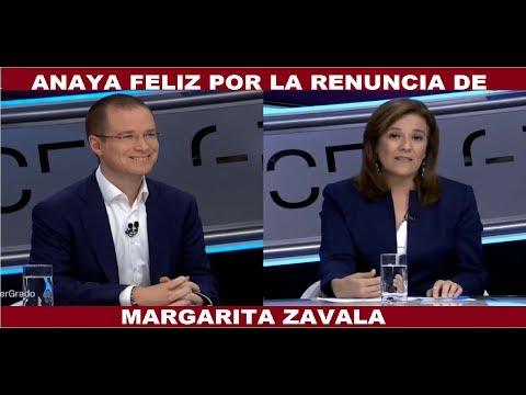 ANAYA FELIZ POR LA RENUNCIA DE MARGARITA ZAVALA