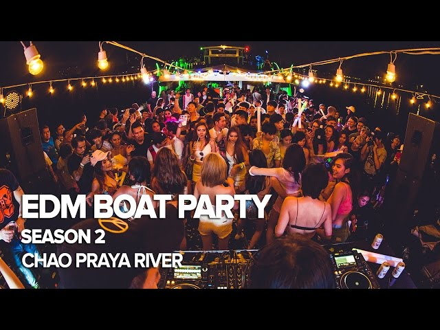 EDM Boat Party, Season 2 - Chao Praya River Bangkok