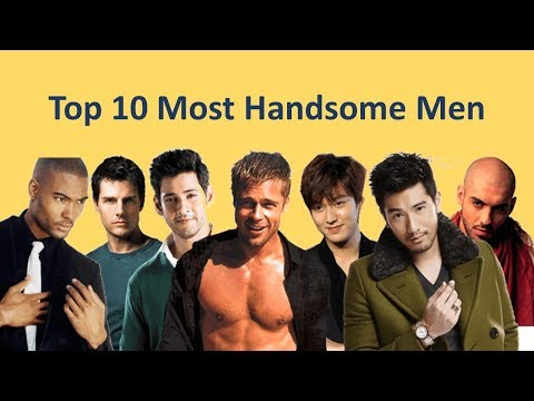 Top 10 Most Handsome Men In The World In 2018