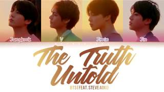 Video BTS - The Truth Untold (전하지 못한 진심) (feat. Steve Aoki) (Color Coded Lyrics/Han/Rom/Eng) MP3, 3GP, MP4, WEBM, AVI, FLV Juli 2019