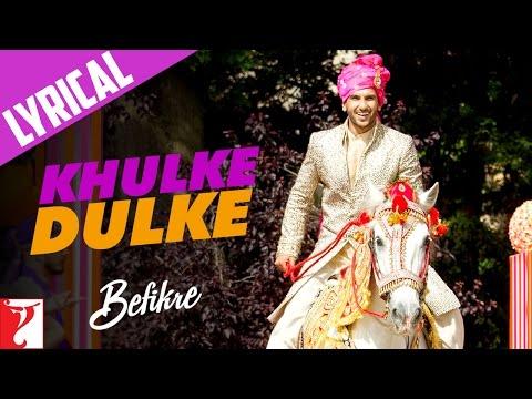 Lyrical: Khulke Dulke Song with Lyrics | Befikre |