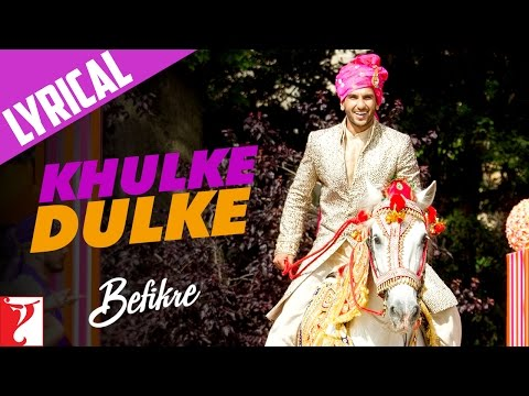 Lyrical: Khulke Dulke Song with Lyrics | Befikre | Ranveer Singh | Vaani Kapoor | Jaideep Sahni