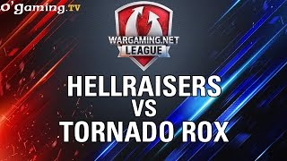 HellRaisers vs Tornado Rox - WOT Wargaming Gold League Europe - Quart de finale