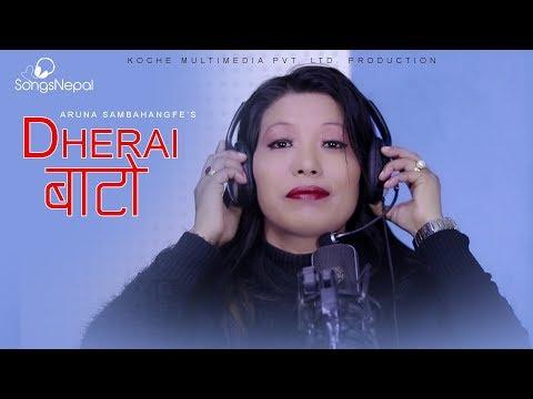 (Dherai Bato - Aruna Sambahangfe | New Nepali.....4 min, 27 sec)