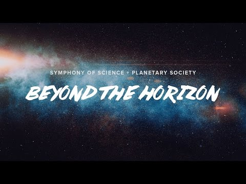 Beyond The Horizon Symphony of Science  The Planetary