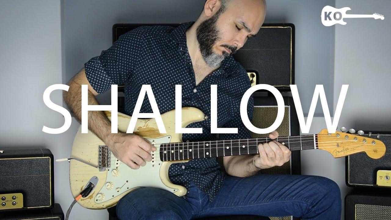 Lady Gaga – Shallow (A Star Is Born) – Electric Guitar Cover by Kfir Ochaion