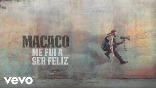 Music video by Macaco performing Me Fui a Ser Feliz (Audio). (C) 2015 Sony Music Entertainment España, S.L.