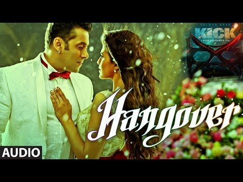 KICK: Hangover Full Audio Song | Salman Khan | Meet Bros Anjjan | Shreya Ghoshal