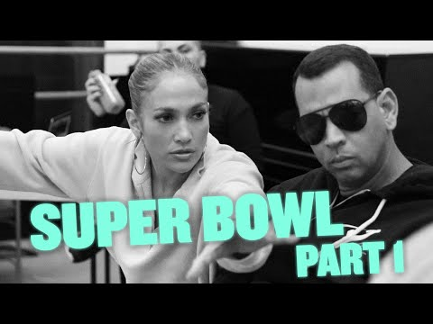HOW JENNIFER CREATED A SUPER BOWL HALFTIME SHOW PART 1 | BTS SUPER BOWL VLOG W/ ALEX RODRIGUEZ