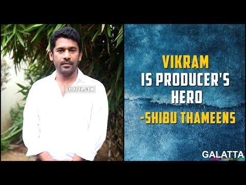 Vikram-is-producers-hero--Shibu-Thameens