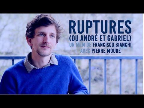 TEASER - Ruptures (ou André et Gabriel) - avec Pierre Moure (видео)