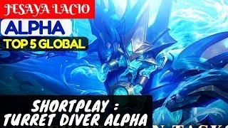Shortplay : Turret Diver Alpha [Top Global 5 Alpha]   JESAYA LACIO Alpha Gameplay #1 Mobile Legends