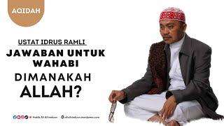 Video Ustat Idrus Ramli - Jawaban untuk wahabi, Dimanakah Allah? MP3, 3GP, MP4, WEBM, AVI, FLV November 2017