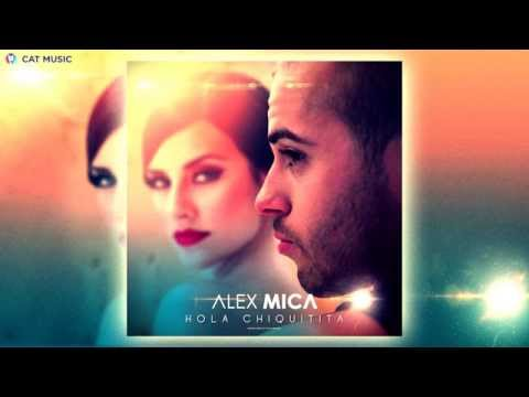 Alex Mica - Hola Chiquitita (Official Single)