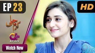 Video Karam Jali - Episode 23   Aplus Dramas   Daniya, Humayun Ashraf   Pakistani Drama MP3, 3GP, MP4, WEBM, AVI, FLV Oktober 2018