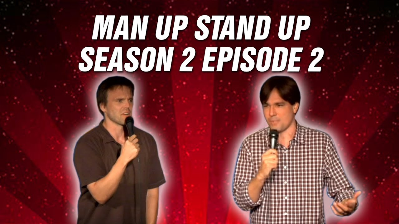 Comedy Time - Man Up Stand Up: Season 2 Episode 2