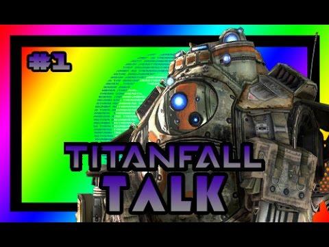 Titanfall Talk