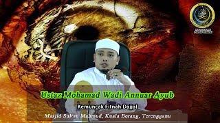 Video KEMUNCAK FITNAH DAJJAL | USTAZ MOHAMAD WADI ANNUAR AYUB MP3, 3GP, MP4, WEBM, AVI, FLV Desember 2018