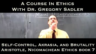 Self-Control, Akrasia, And Brutality (Aristotle, Nichomachean Ethics, Bk. 7)